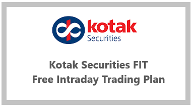 Kotak Securities FIT Plan (Free Intraday Trading @ Rs 999 annually)