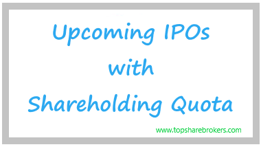 Upcoming IPOs with Shareholders Quota