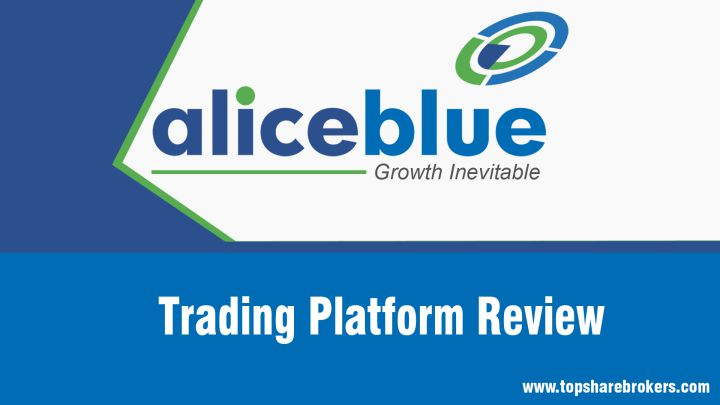 Alice Blue Trading Platform Review