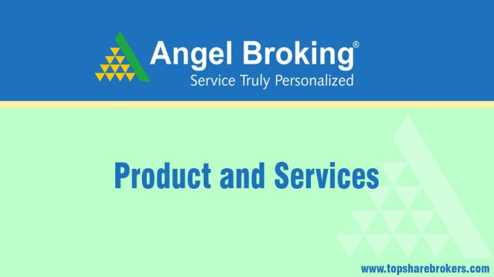 Angel Broking Products And Services Largest Online Share Broker 2020