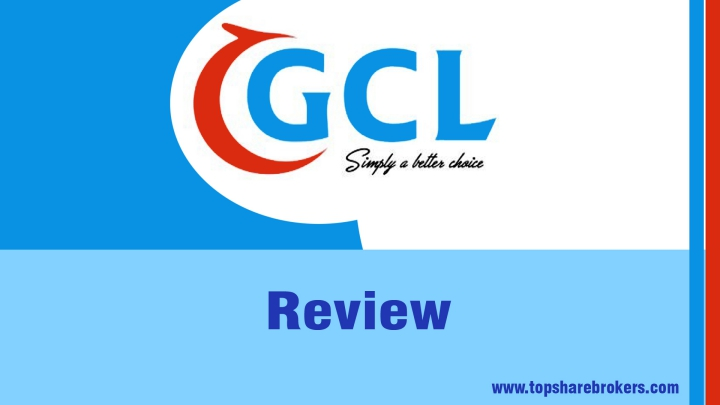 GCL Securities Pvt Ltd Review