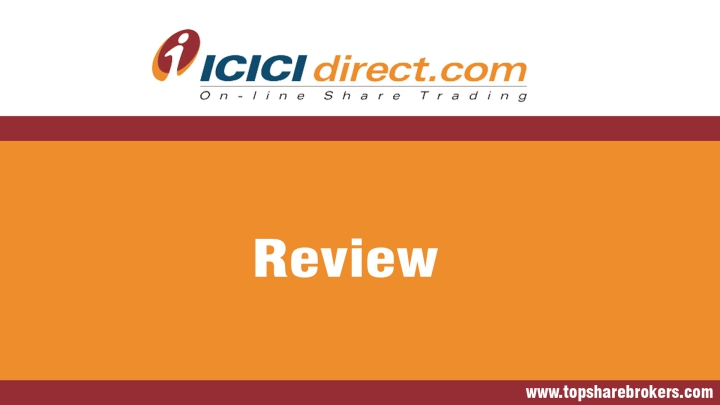 ICICI Securities Pvt Ltd. Review