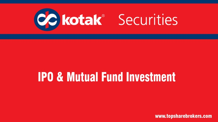 Kotak Securities Ltd IPO and Mutual Funds Investment