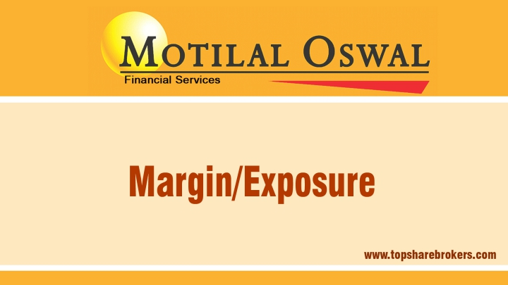 Motilal Oswal Securities Ltd Margin/Exposure