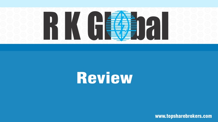 R K Global Shares & Securities Ltd  Review