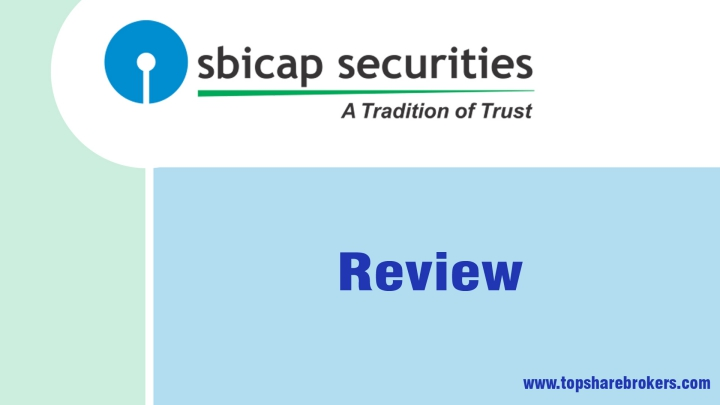 SBICAP Securities Ltd Review